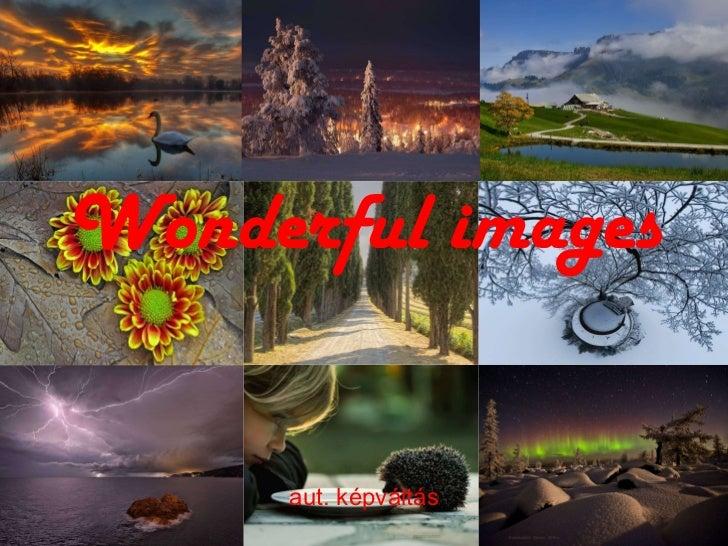 Wonderful images aut. képváltás