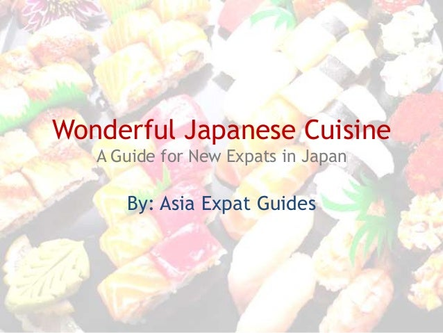 Asia Expat Guides: Wonderful Japanese Cuisine