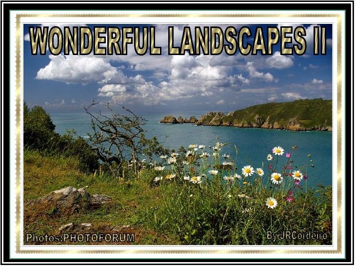 WONDERFUL LANDSCAPES II Photos:PHOTOFORUM By JRCordeiro