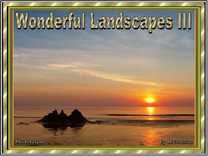 Wonderful Landscapes Iii  Jr Cordeiro
