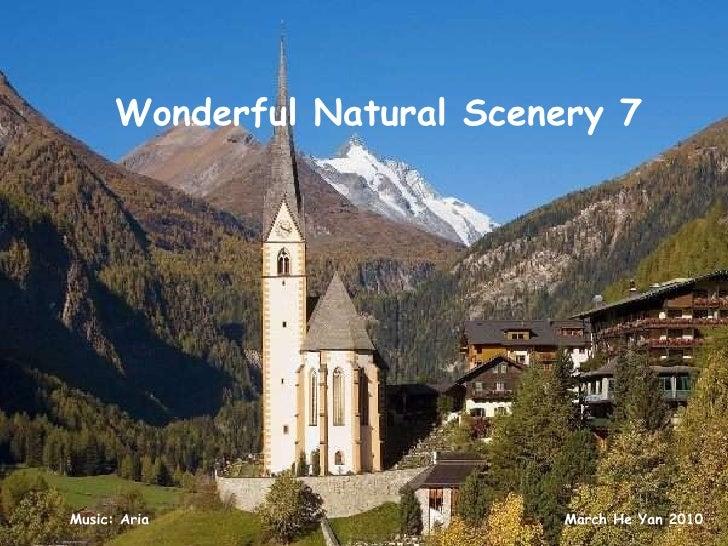 Wonderful Natural Scenery 7 Music: Aria March He Yan 2010