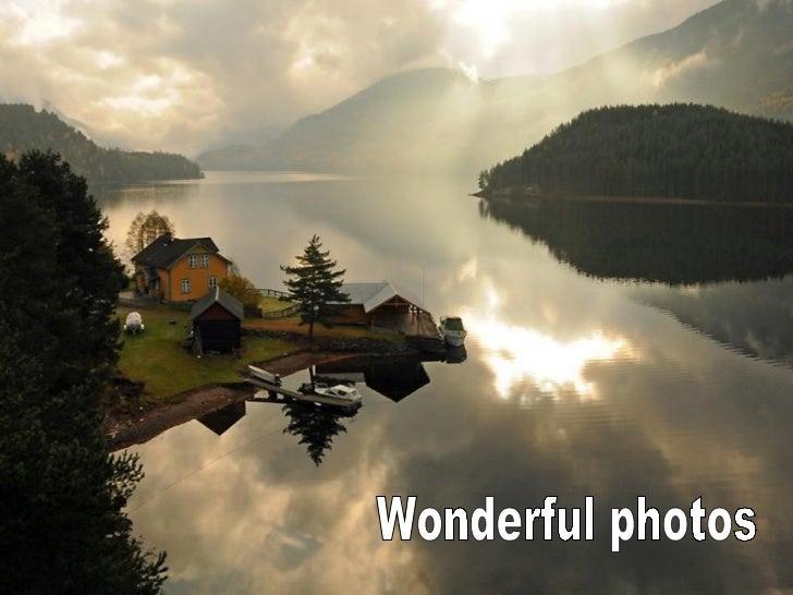 Wonderful photos