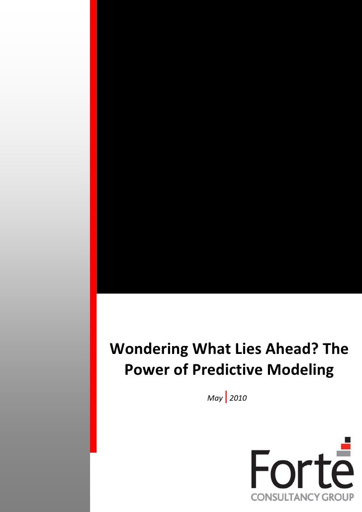 Wondering What Lies Ahead? The  Power of Predictive Modeling                |             May 2010