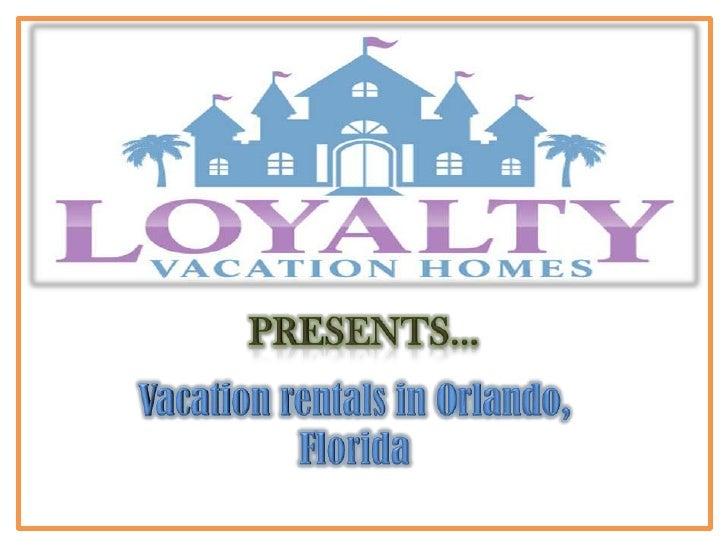 PRESENTS…<br />Vacation rentals in Orlando,<br />Florida<br />