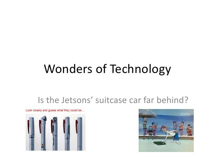 Wonders of Technology<br />Is the Jetsons' suitcase car far behind? <br />