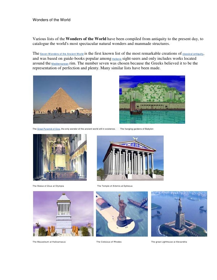 Wonders of the WorldVarious lists of the Wonders of the World have been compiled from antiquity to the present day, tocata...