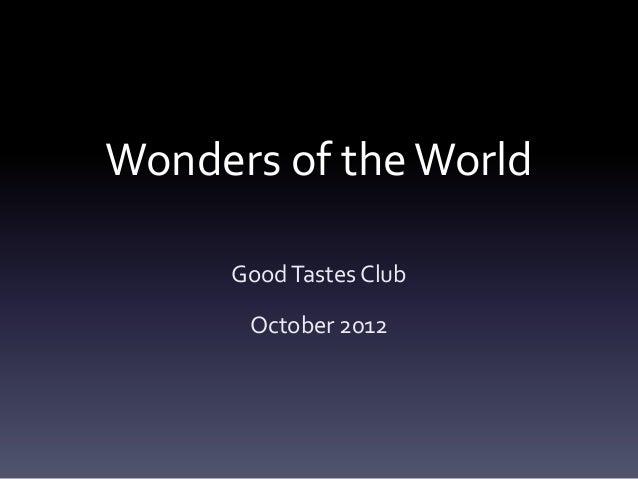 Wonders of the World Good Tastes Club October 2012
