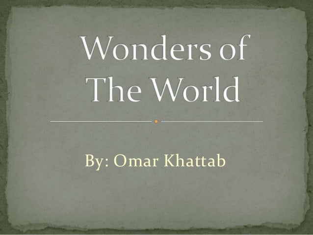 Wonders of the world (ancient & new)