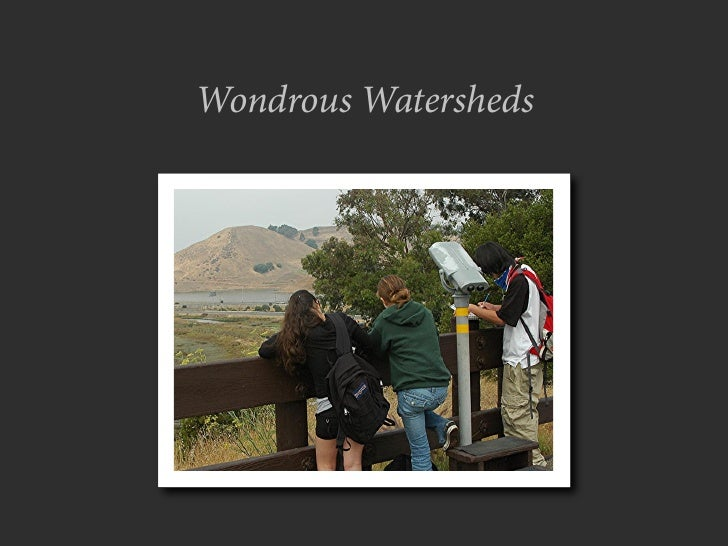 Wondrous Watersheds