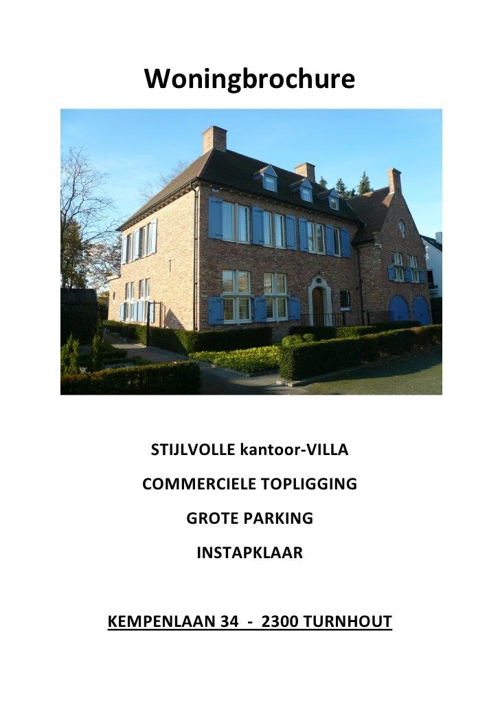 Woningbrochure    STIJLVOLLE kantoor-VILLA   COMMERCIELE TOPLIGGING        GROTE PARKING         INSTAPKLAARKEMPENLAAN 34 ...