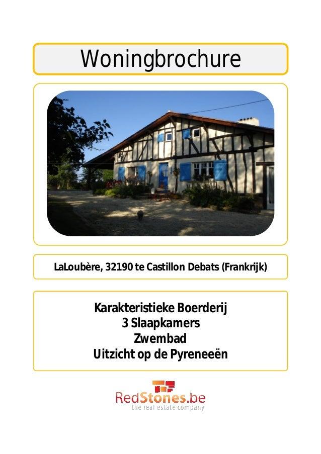 WoningbrochureLaLoubère, 32190 te Castillon Debats (Frankrijk)        Karakteristieke Boerderij              3 Slaapkamers...