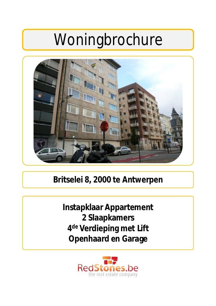 WoningbrochureBritselei 8, 2000 te Antwerpen  Instapklaar Appartement        2 Slaapkamers    4de Verdieping met Lift    O...