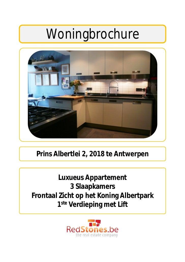 Woningbrochure Prins Albertlei 2, 2018 te Antwerpen         Luxueus Appartement             3 SlaapkamersFrontaal Zicht op...