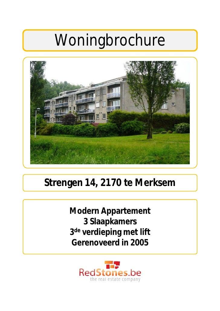 WoningbrochureStrengen 14, 2170 te Merksem     Modern Appartement         3 Slaapkamers     3de verdieping met lift     Ge...