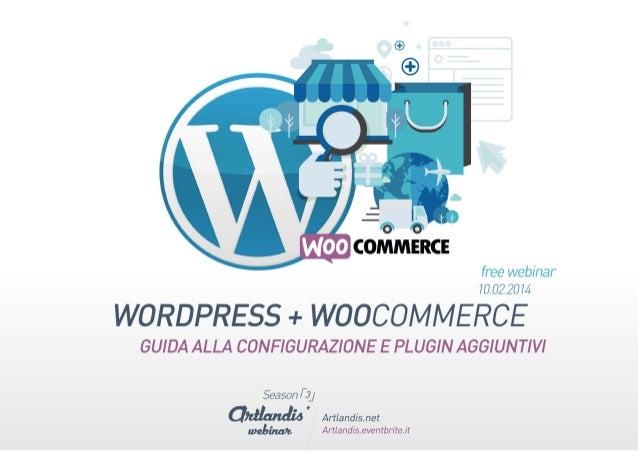 Wordpress + WooCommerce: Guida alla configurazione (free webinar)