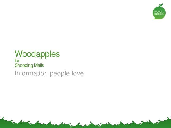 Woodapples for shopping malls