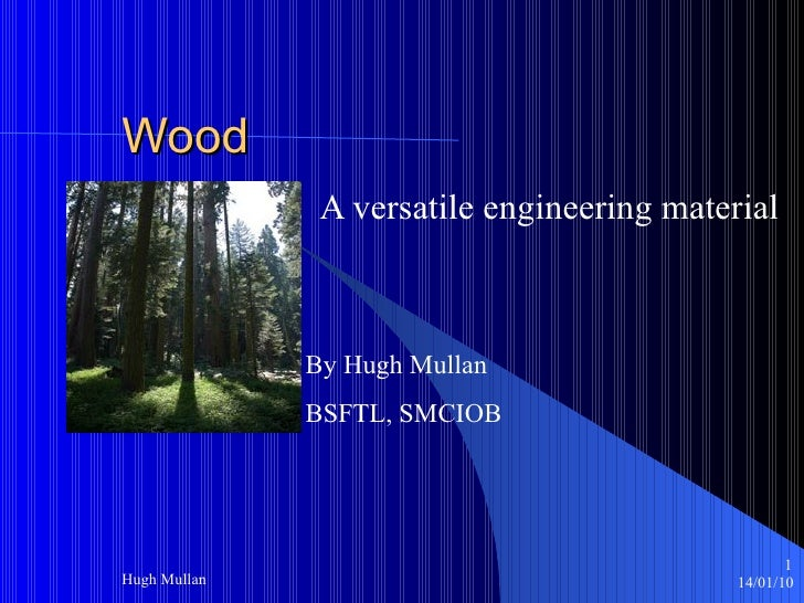 Wood: A Versatile Engineering Material