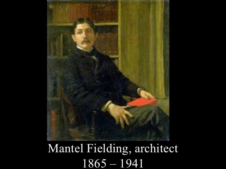 Mantel Fielding, architect     1865 – 1941