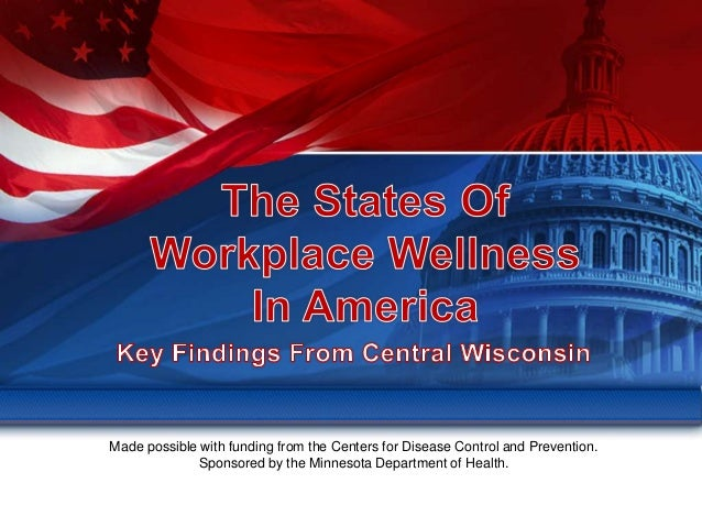 Workplace Wellness - States of Wellness 2012 Central Wisconsin Survey