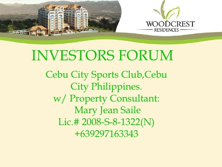 INVESTORS FORUM Cebu City Sports Club,Cebu City Philippines. w/ Property Consultant: Mary Jean Saile Lic.# 2008-S-8-1322(N...