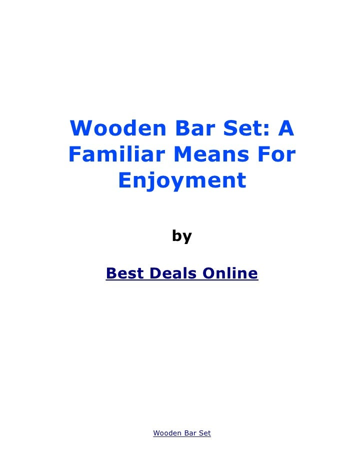 Wooden Bar Set: AFamiliar Means For   Enjoyment           by  Best Deals Online       Wooden Bar Set