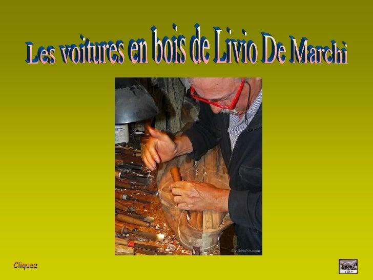Les voitures en bois de Livio De Marchi<br />Cliquez<br />