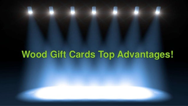 Wood Gift Cards Top Advantages