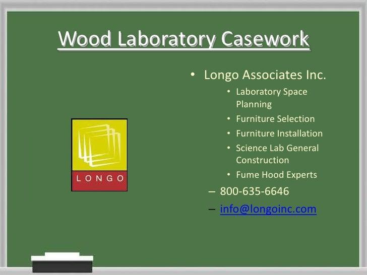 Wood Laboratory Casework<br /><ul><li>Longo Associates Inc.