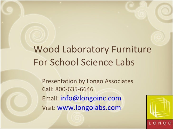 Wood Laboratory Furniture For School Science Labs Presentation by Longo Associates Call: 800-635-6646 Email:  [email_addre...