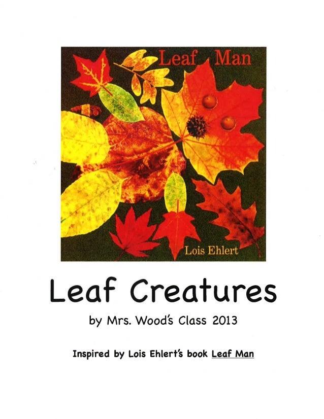 Mrs. Wood's Class -- Leaf Creatures