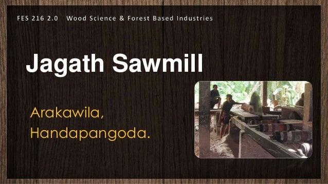 Wood Based Industries - Jagath Sawmill , Handapangoda
