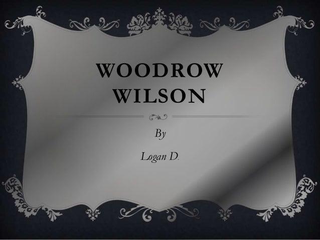 WOODROWWILSONByLogan D.