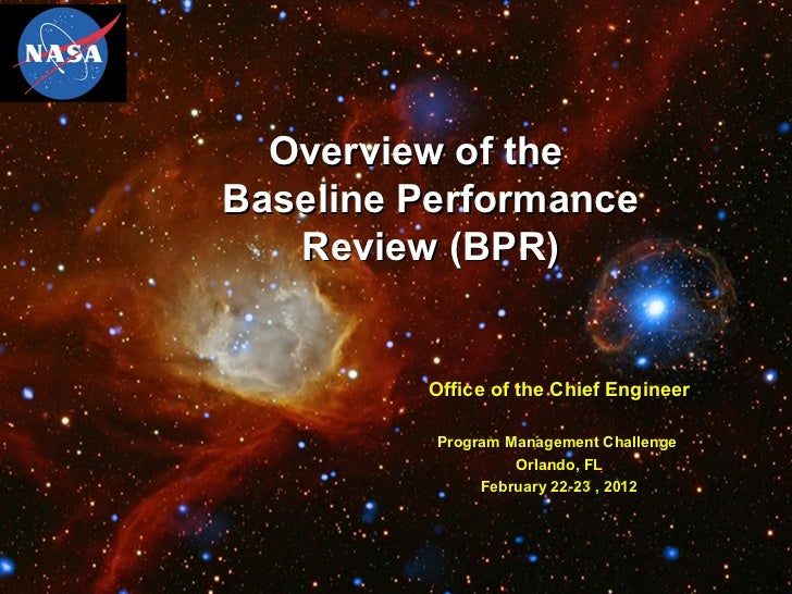 Overview of theBaseline Performance   Review (BPR)         Office of the Chief Engineer          Program Management Challe...