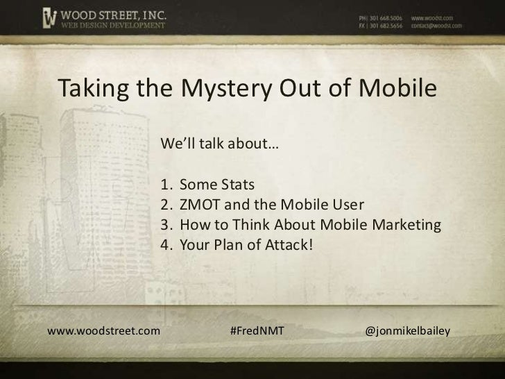Taking the Mystery Out of Mobile                     We'll talk about…                     1.   Some Stats                ...