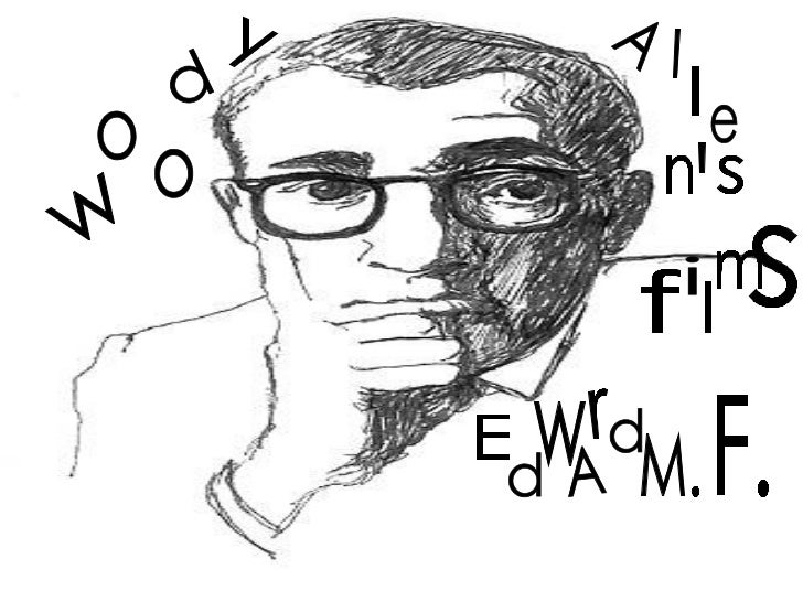 s w o o d y A l l e ' s n f i l m E d w A r d M. F.