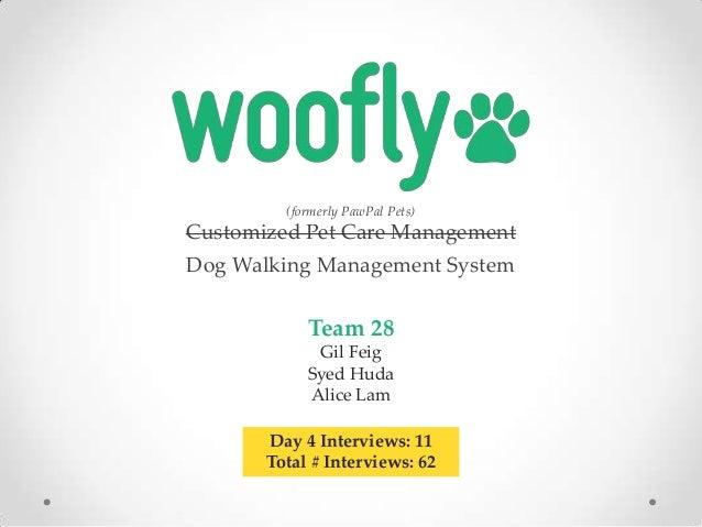 (formerly PawPal Pets)  Customized Pet Care Management  Dog Walking Management System  Team 28 Gil Feig Syed Huda Alice La...