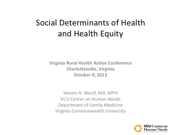 Social Determinants of Health      and Health Equity   Virginia Rural Health Action Conference            Charlottesville,...