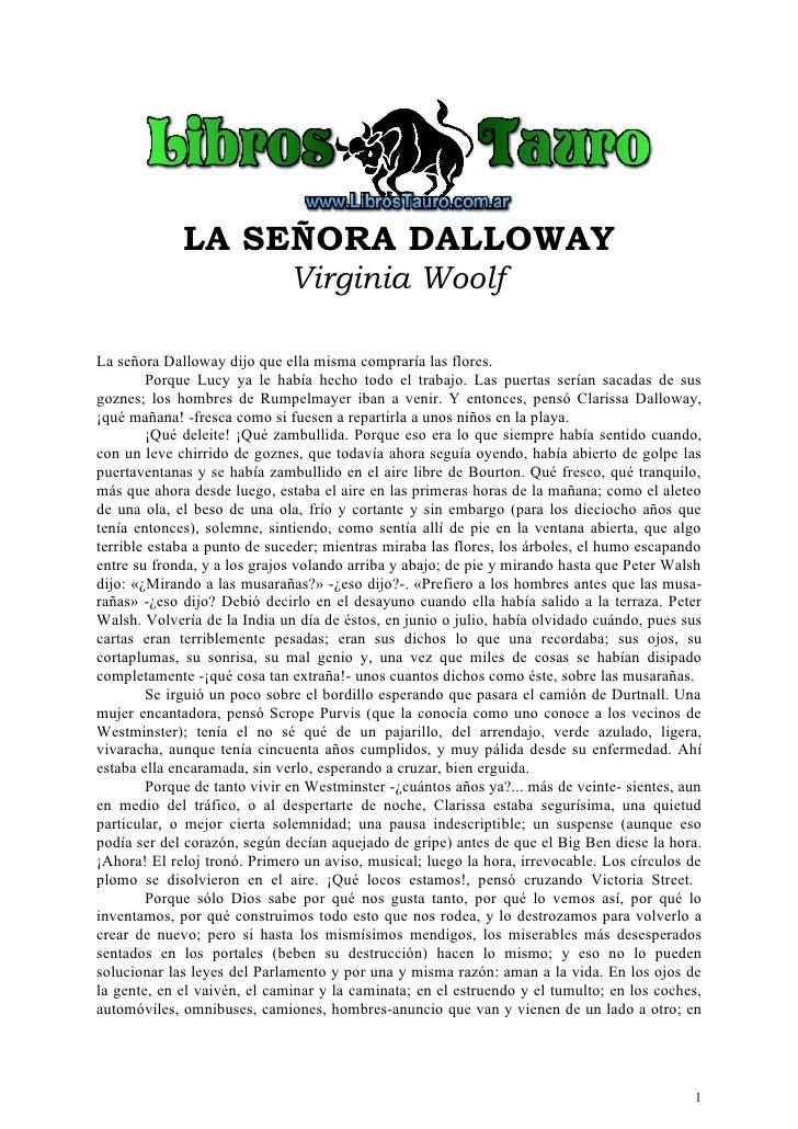 LA SEÑORA DALLOWAY                               Virginia Woolf  La señora Dalloway dijo que ella misma compraría las flor...
