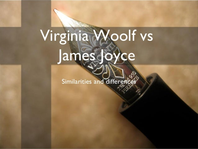 Virginia Woolf vs James Joyce Similarities and differences