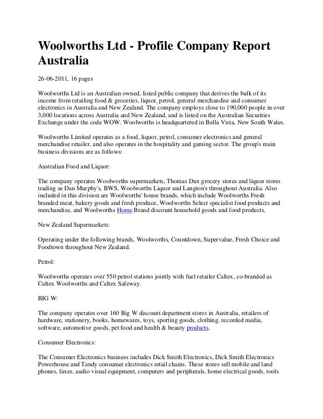 Woolworths Ltd - Profile Company ReportAustralia26-06-2011, 16 pagesWoolworths Ltd is an Australian owned, listed public c...