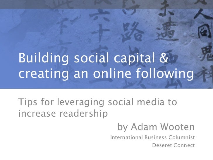 <br /><br />Building social capital & creating an online following<br />Tips for leveraging social media to increase rea...