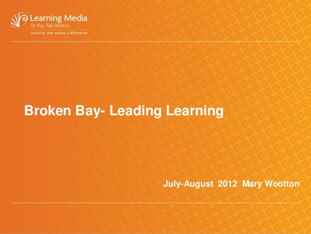 Broken Bay- Leading Learning                   July-August 2012 Mary Wootton