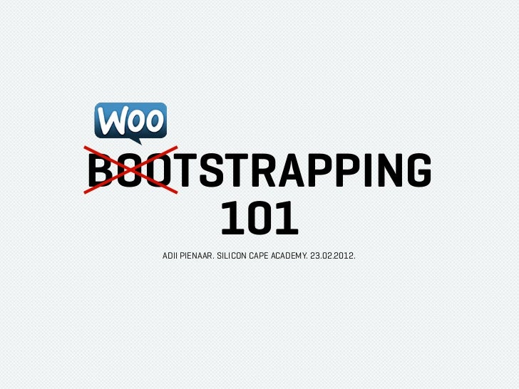 Wootstrapping 101