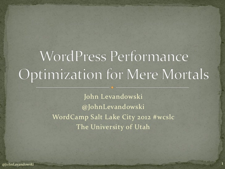 John Levandowski                          @JohnLevandowski                   WordCamp Salt Lake City 2012 #wcslc          ...