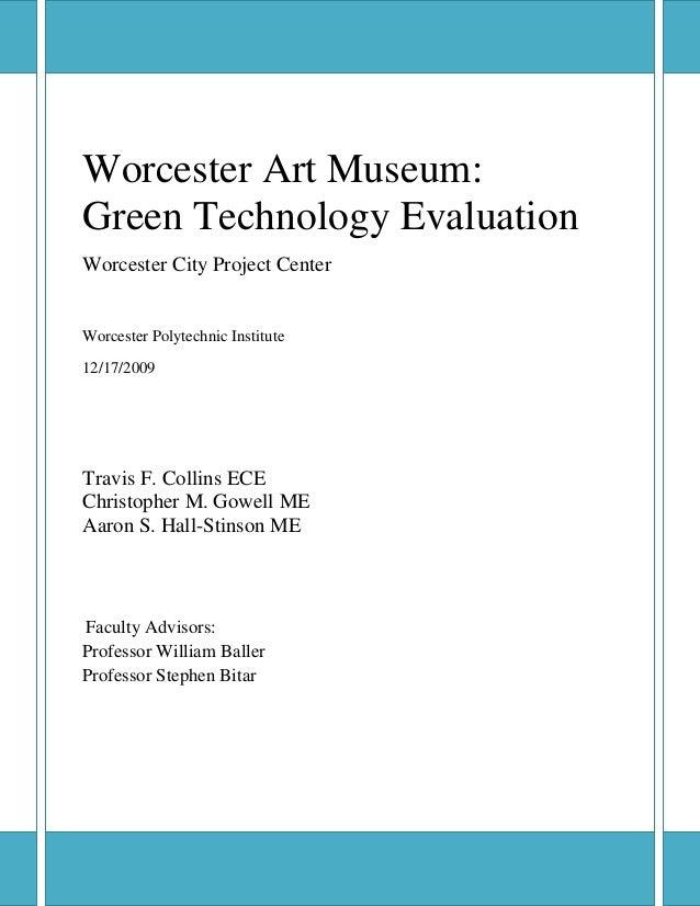 Worcester Art Museum:Green Technology EvaluationWorcester City Project CenterWorcester Polytechnic Institute12/17/2009Trav...