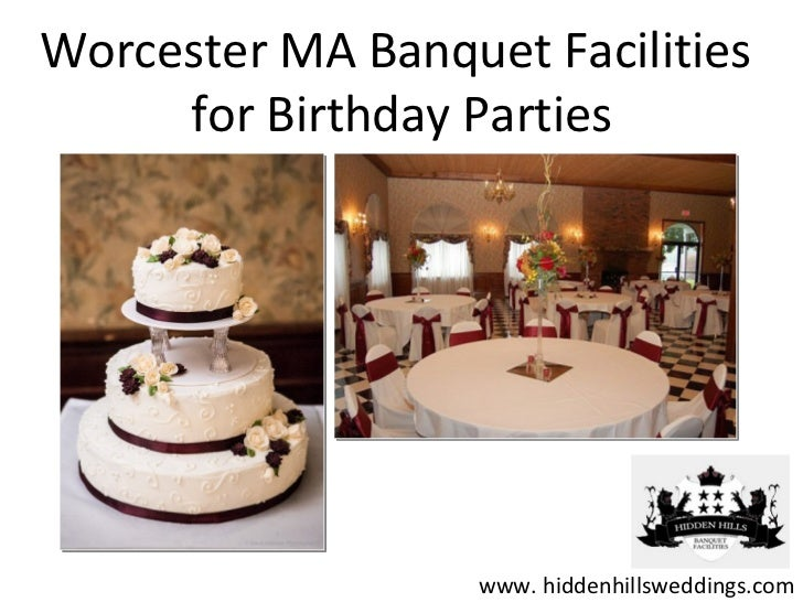 Worcester MA Banquet Facilities     for Birthday Parties                   www. hiddenhillsweddings.com