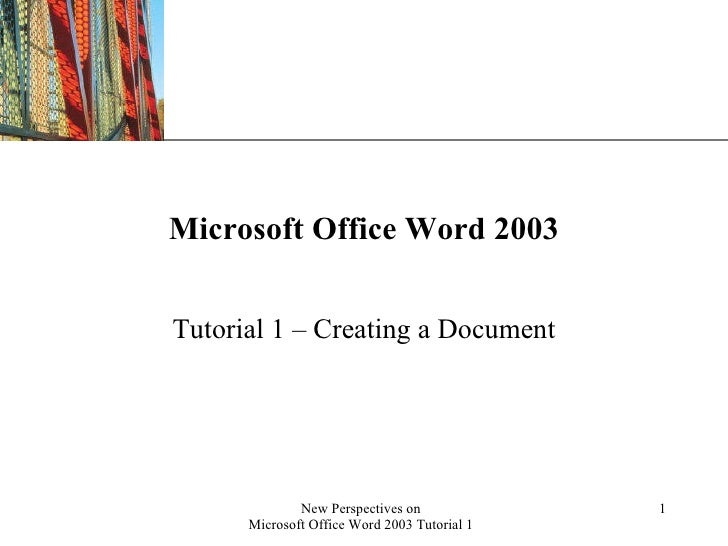 Microsoft Office Word 2003 Tutorial 1 – Creating a Document