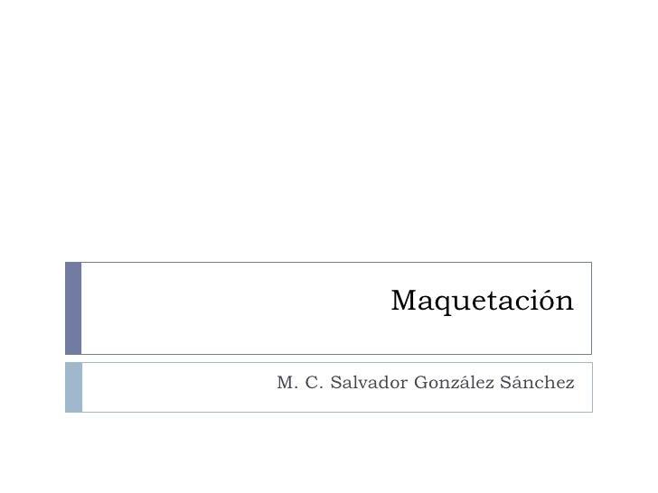 Maquetación<br />M. C. Salvador González Sánchez<br />