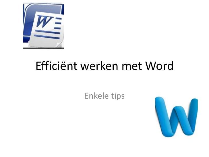 Efficiënt werken met Word        Enkele tips
