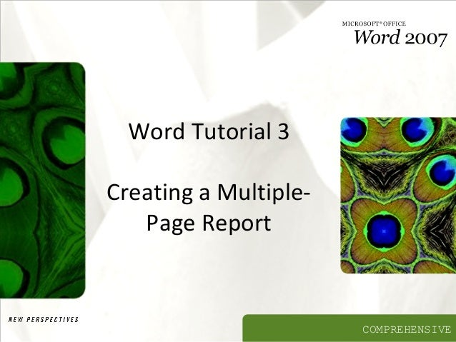 COMPREHENSIVE Word Tutorial 3 Creating a Multiple- Page Report